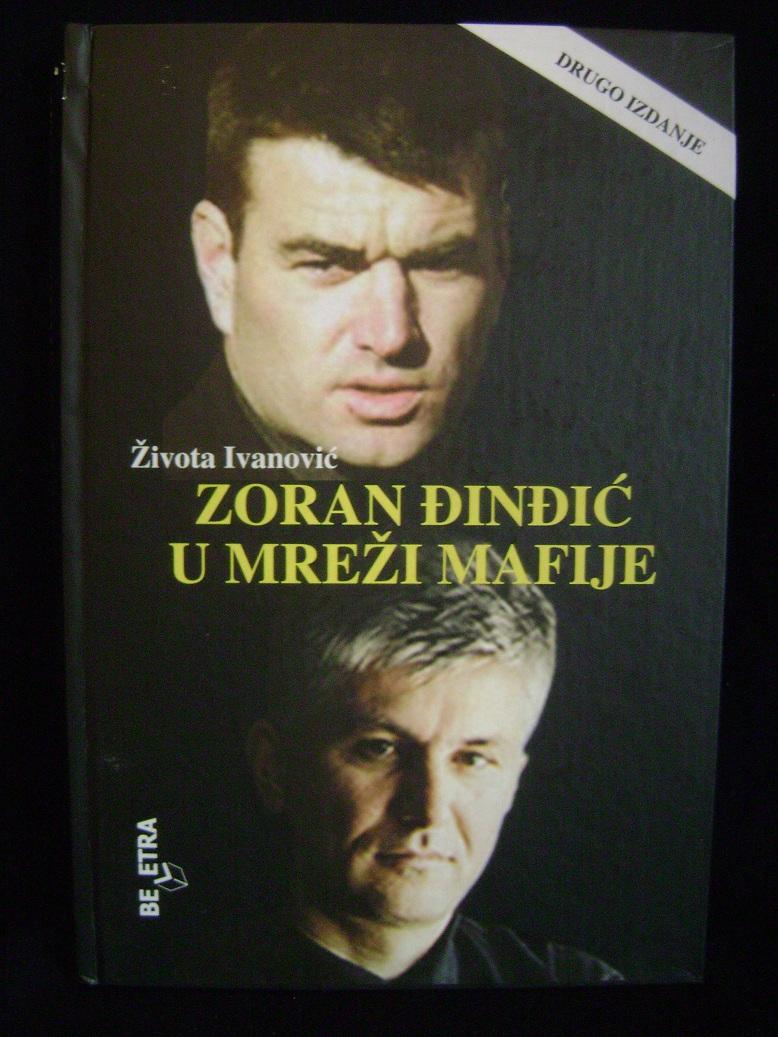 Zoran_Đinđić_u_mreži_mafije_Života_Ivanović.JPG
